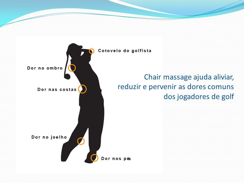 Chair massage ajuda aliviar, reduzir e pervenir as dores comuns dos jogadores de golf