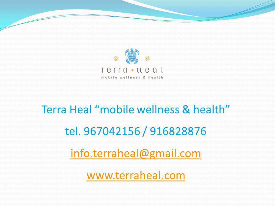 Terra Heal mobile wellness & health tel. 967042156 / 916828876 info