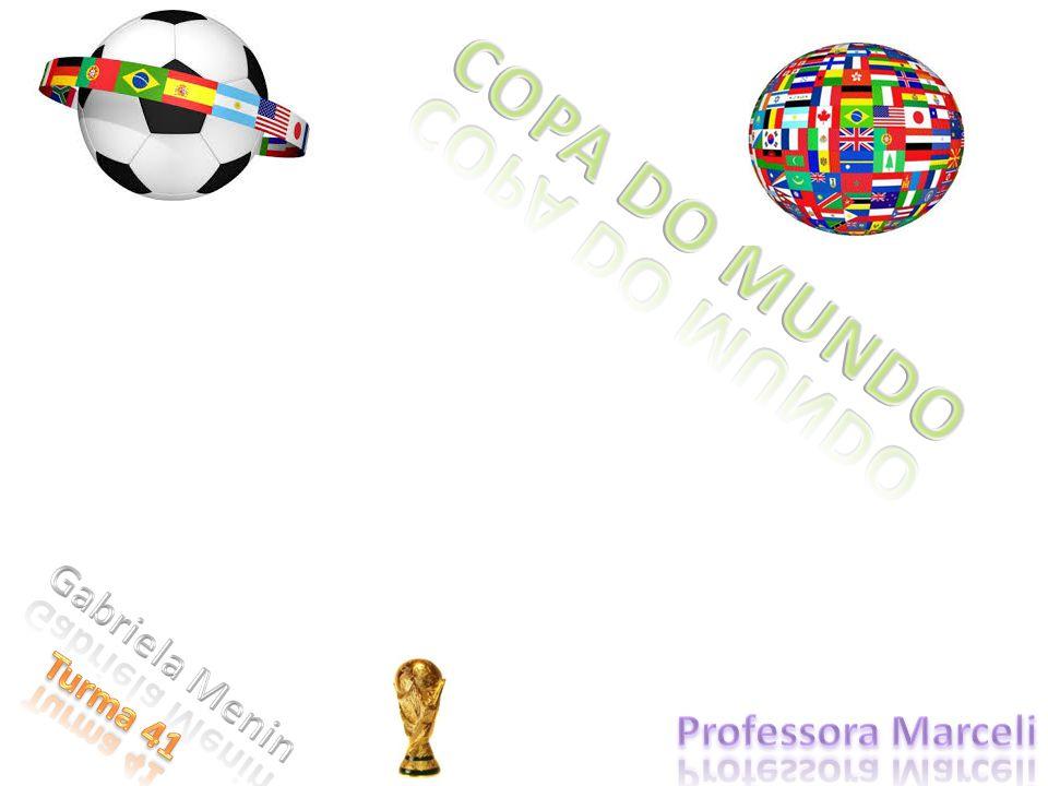 COPA DO MUNDO Gabriela Menin Turma 41 Professora Marceli