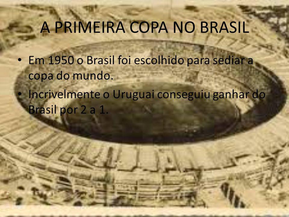 A PRIMEIRA COPA NO BRASIL
