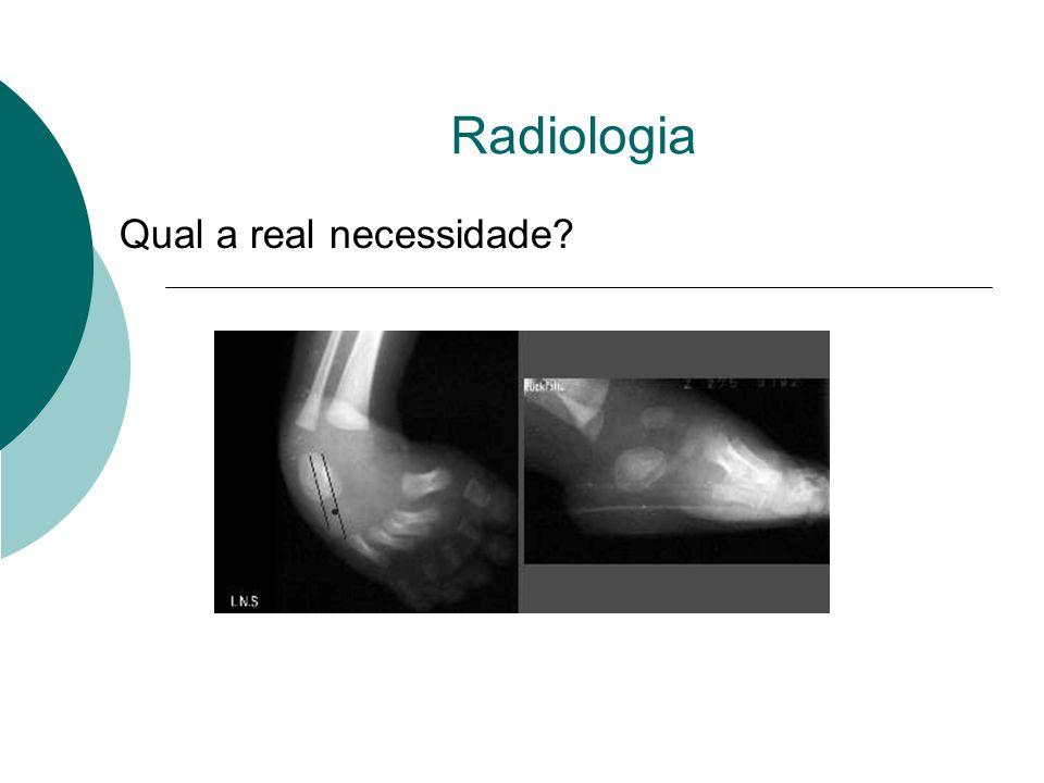 Radiologia Qual a real necessidade