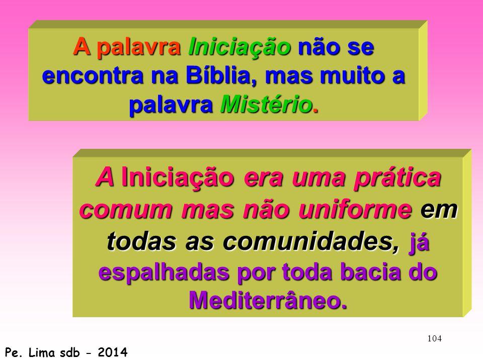 A palavra Iniciação não se encontra na Bíblia, mas muito a palavra Mistério.