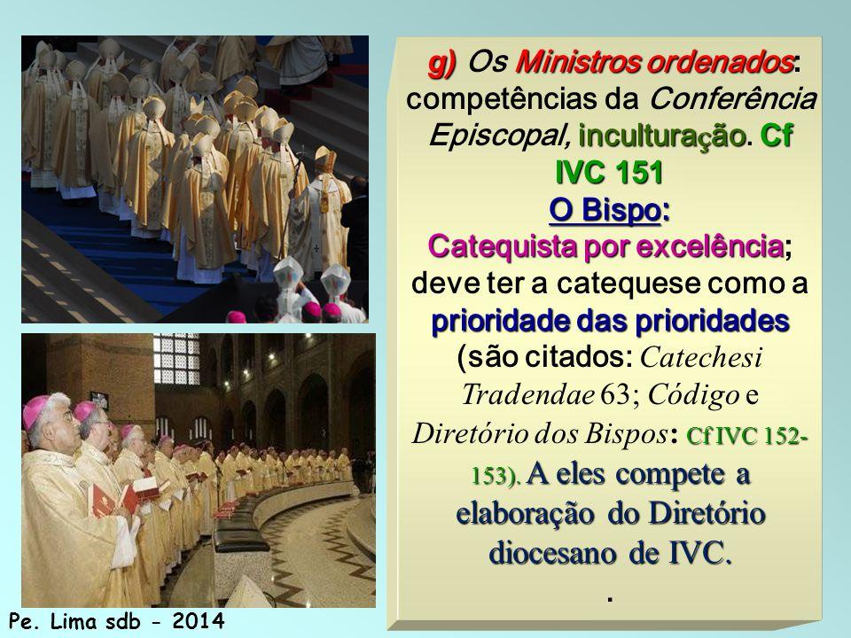 g) Os Ministros ordenados: competências da Conferência Episcopal, inculturação. Cf IVC 151
