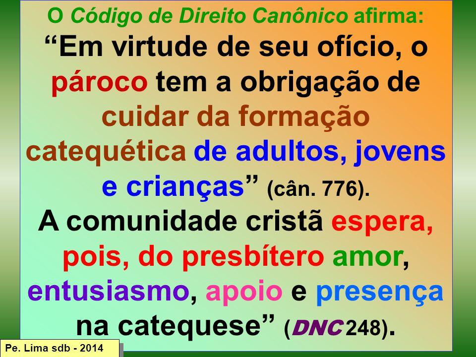 O Código de Direito Canônico afirma: