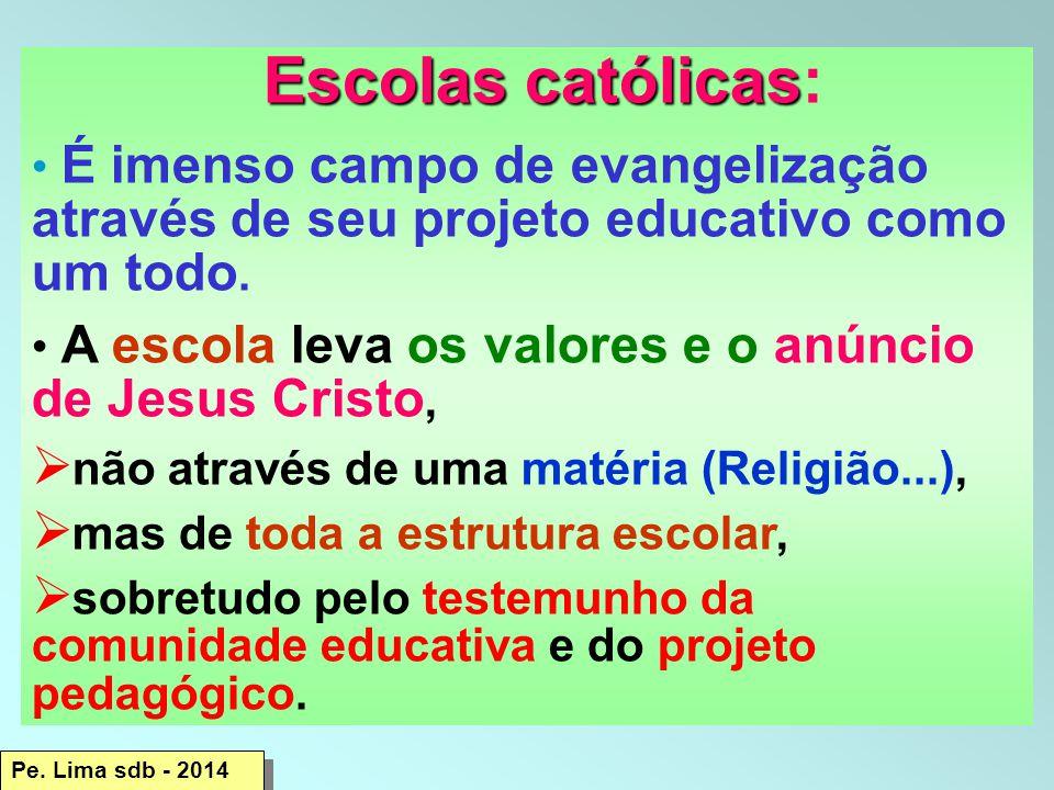A escola leva os valores e o anúncio de Jesus Cristo,