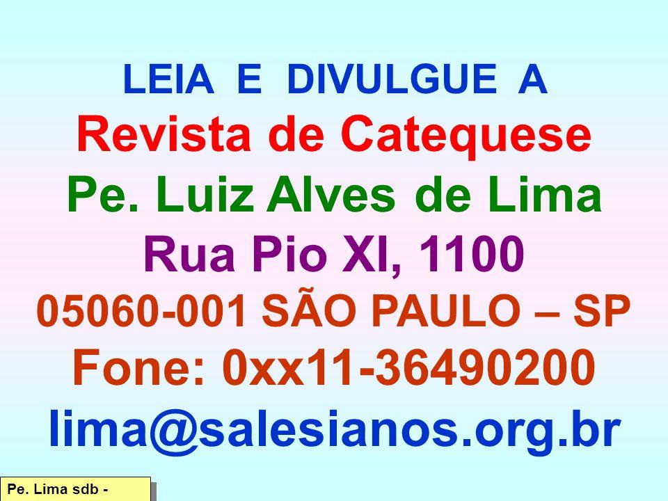 lima@salesianos.org.br Revista de Catequese Pe. Luiz Alves de Lima