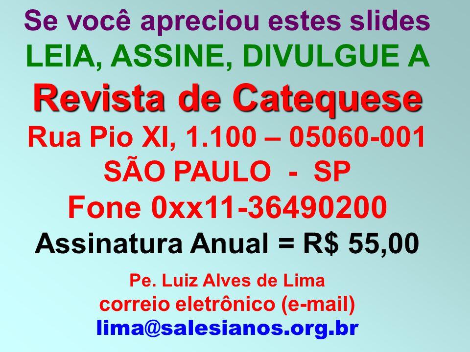 Revista de Catequese Fone 0xx11-36490200 LEIA, ASSINE, DIVULGUE A