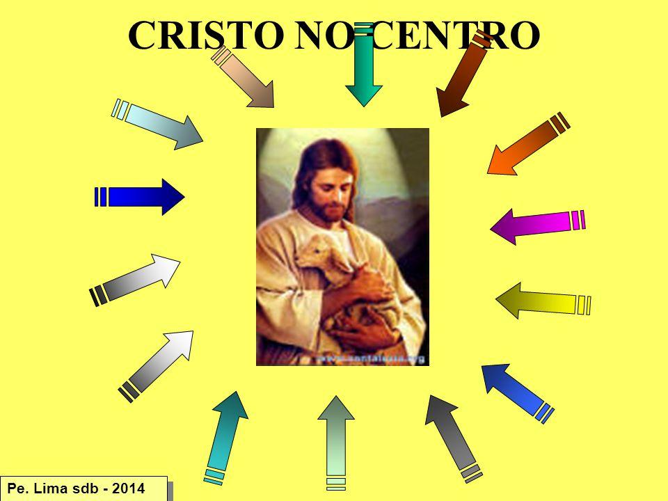 CRISTO NO CENTRO Pe. Lima sdb - 2014