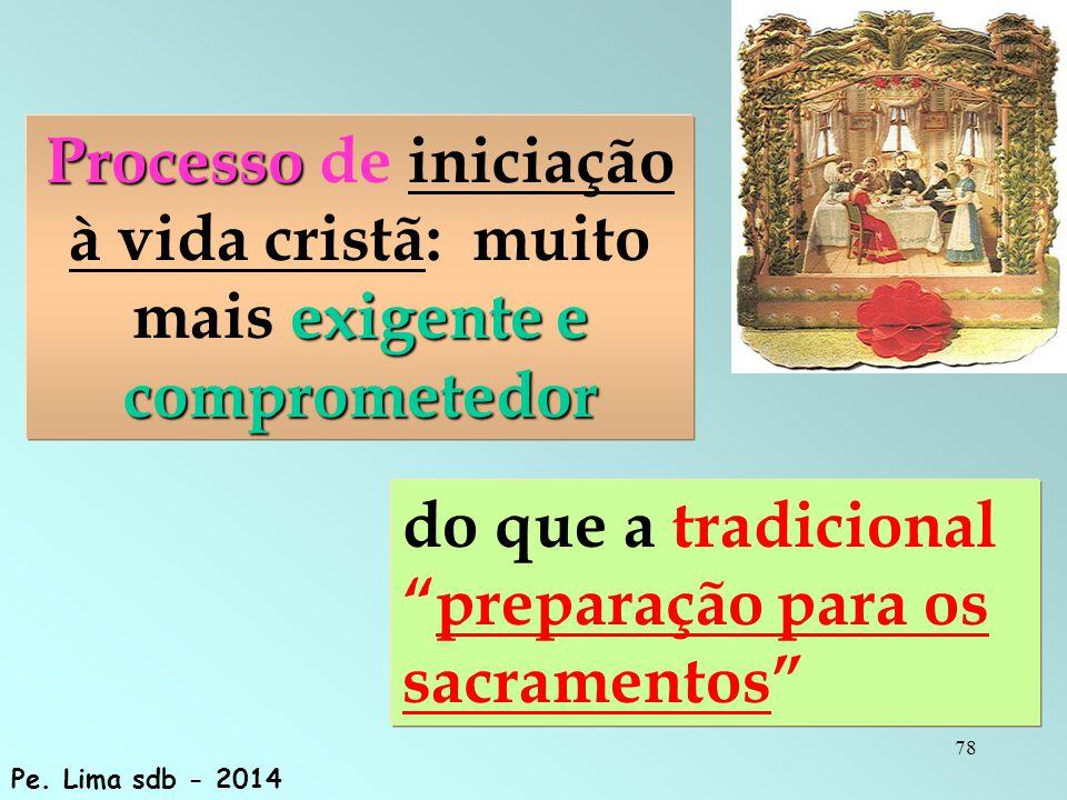 do que a tradicional preparação para os sacramentos