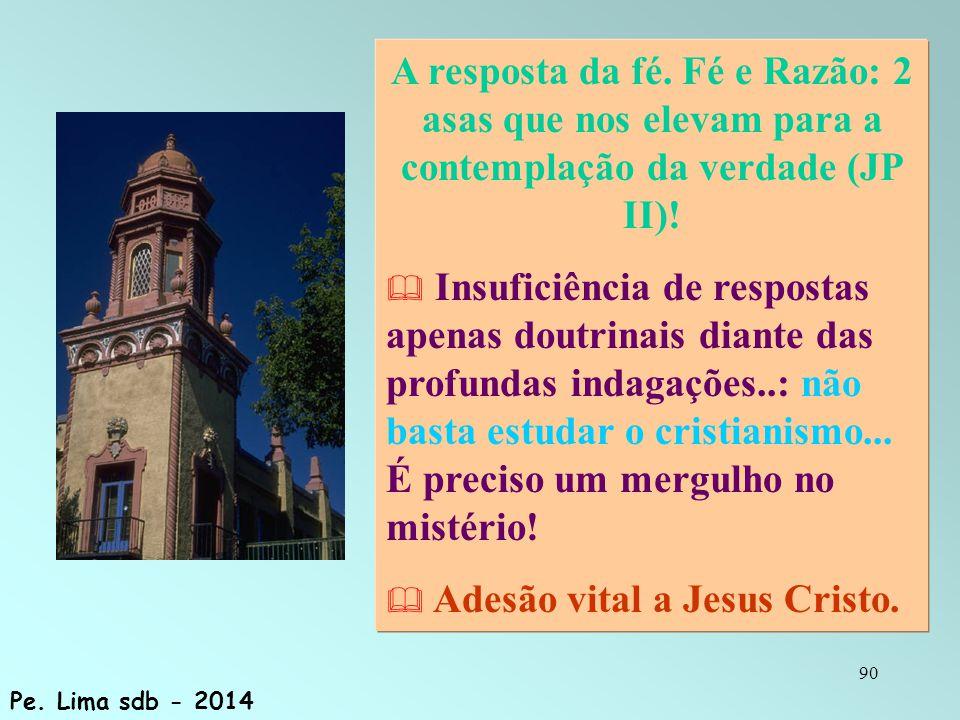 Adesão vital a Jesus Cristo.