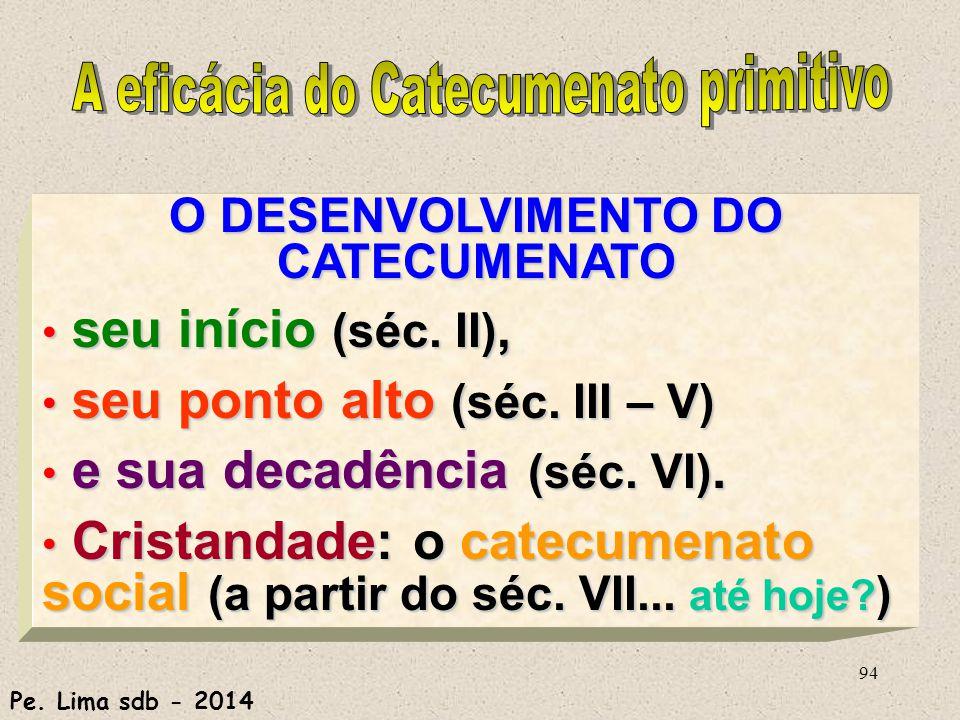 A eficácia do Catecumenato primitivo O DESENVOLVIMENTO DO CATECUMENATO