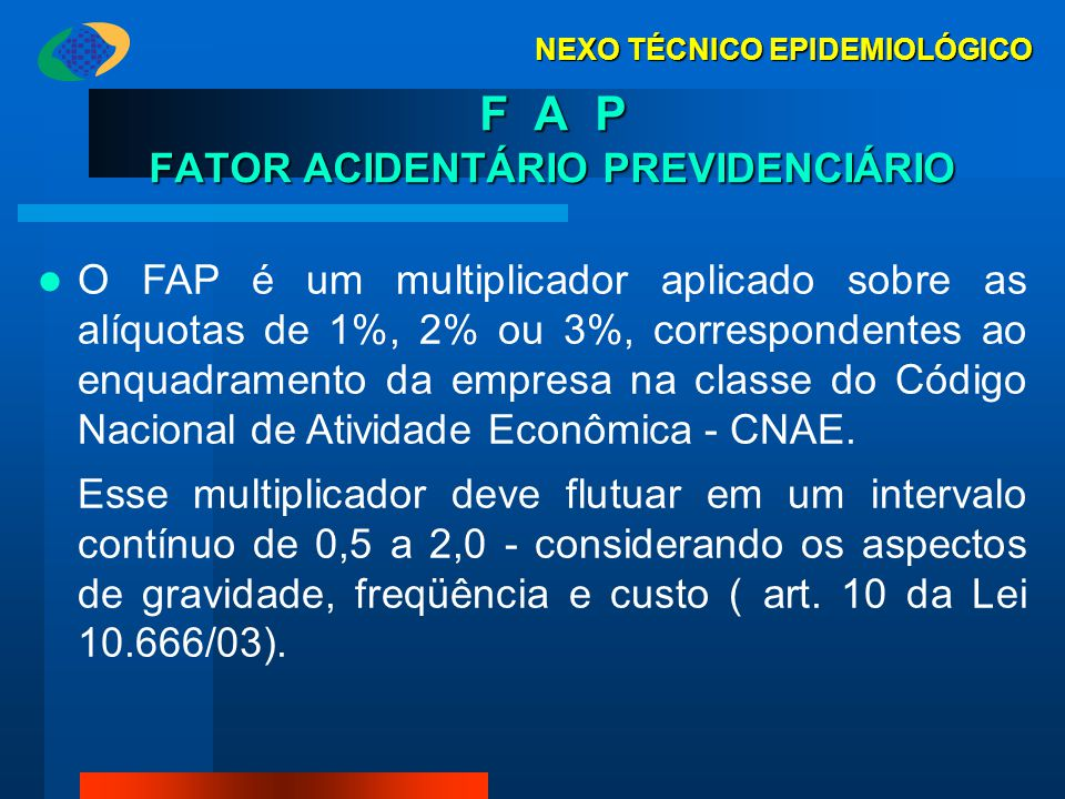 F A P FATOR ACIDENTÁRIO PREVIDENCIÁRIO