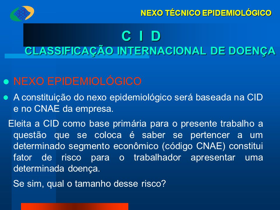 C I D CLASSIFICAÇÃO INTERNACIONAL DE DOENÇA