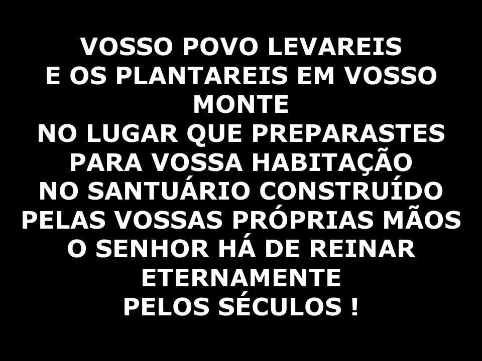 E OS PLANTAREIS EM VOSSO MONTE NO LUGAR QUE PREPARASTES
