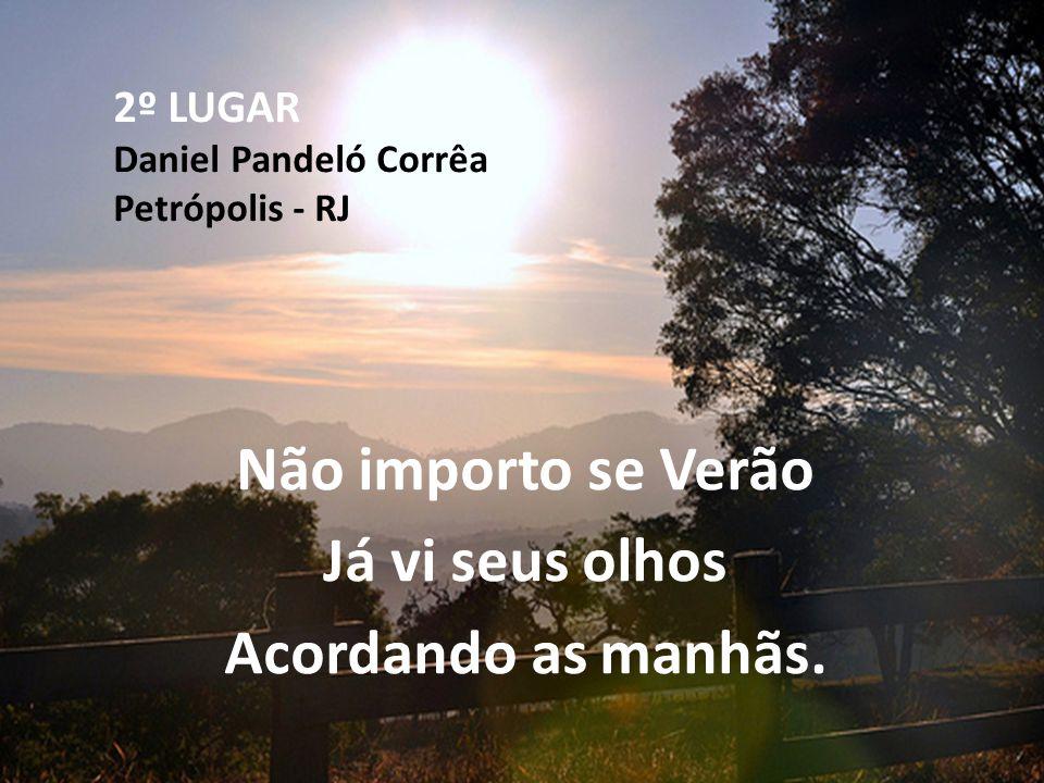 2º LUGAR Daniel Pandeló Corrêa Petrópolis - RJ