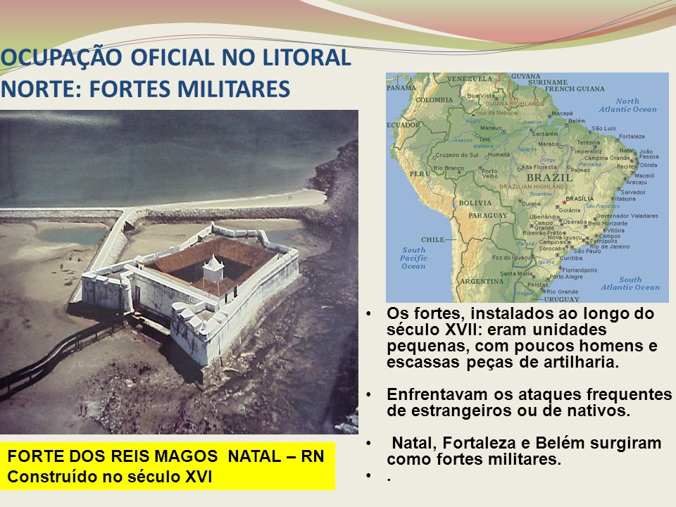 OCUPAÇÃO OFICIAL NO LITORAL NORTE: FORTES MILITARES