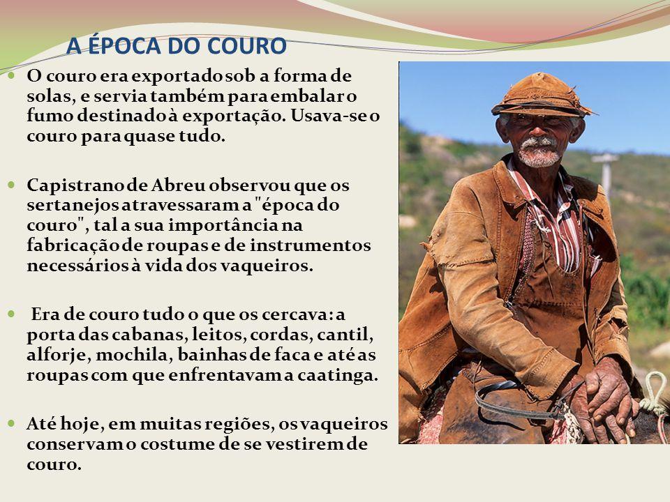 A ÉPOCA DO COURO