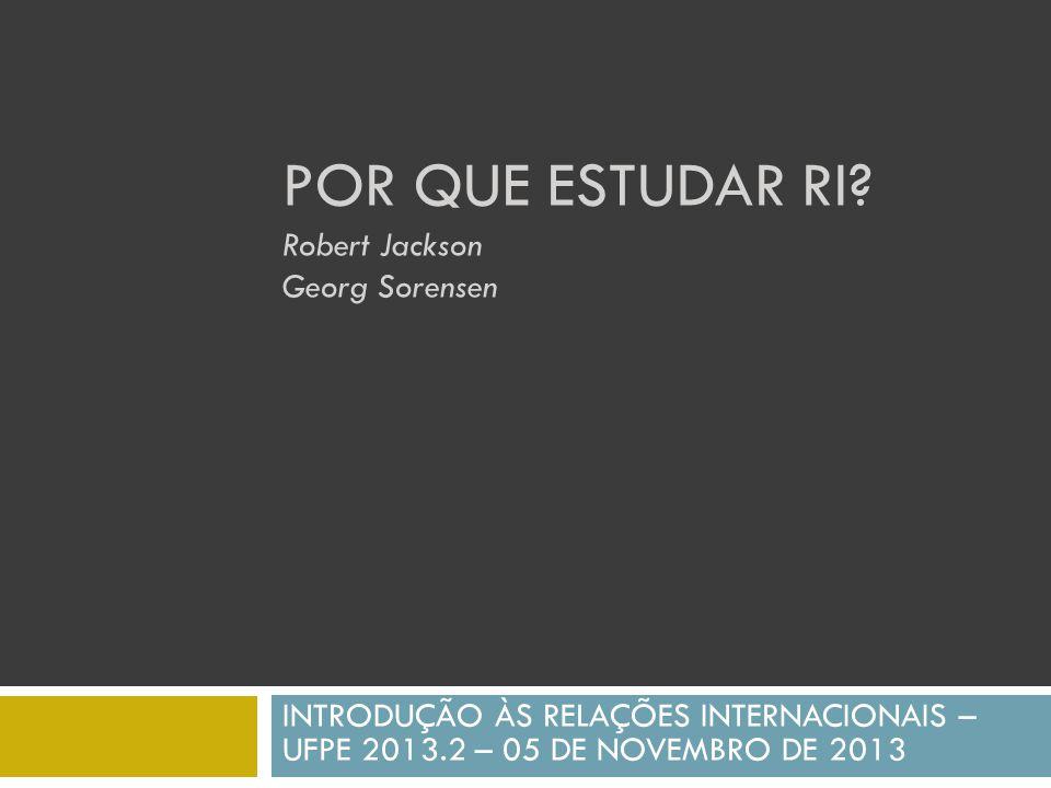 POR QUE ESTUDAR RI Robert Jackson Georg Sorensen