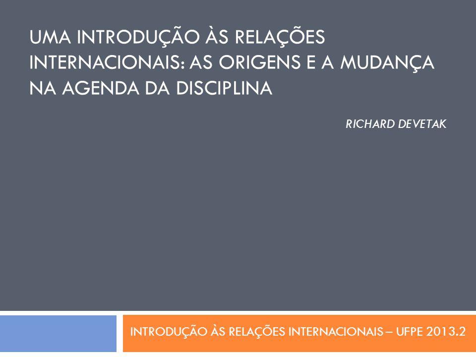 UMA INTRODUÇÃO ÀS RELAÇÕES INTERNACIONAIS: AS ORIGENS E A MUDANÇA NA AGENDA DA DISCIPLINA