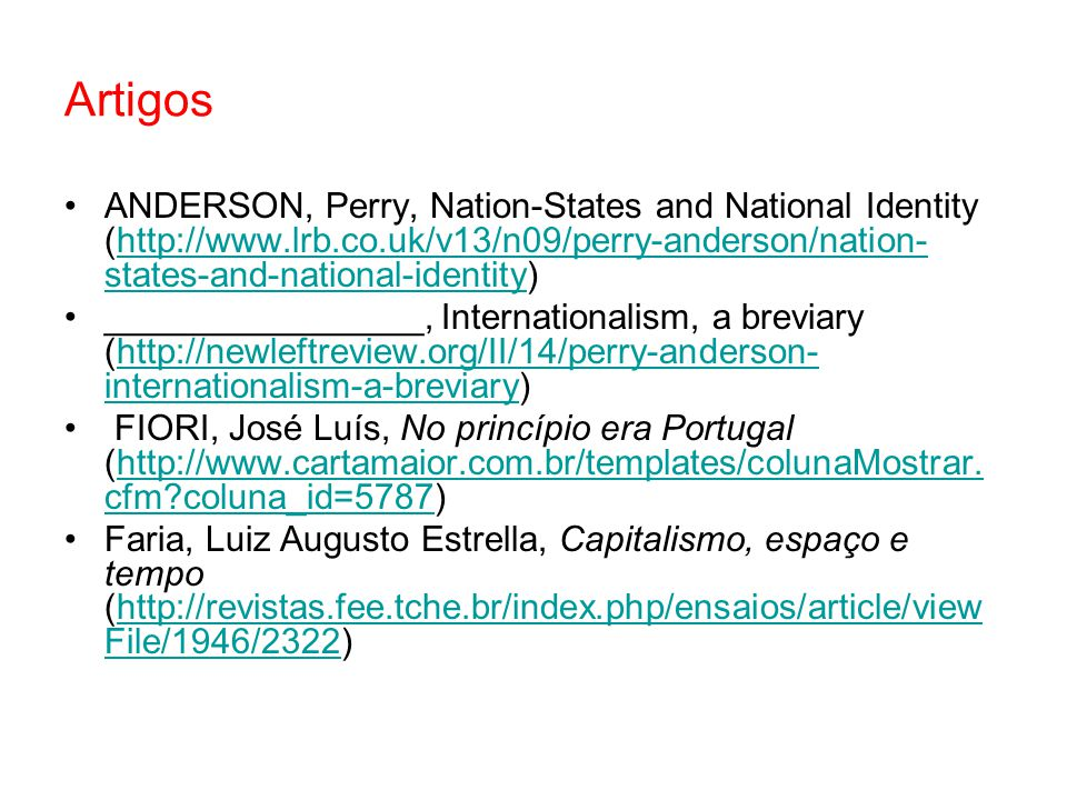 Artigos ANDERSON, Perry, Nation-States and National Identity (http://www.lrb.co.uk/v13/n09/perry-anderson/nation-states-and-national-identity)