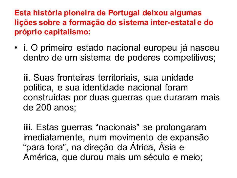 Esta história pioneira de Portugal deixou algumas lições sobre a formação do sistema inter-estatal e do próprio capitalismo: