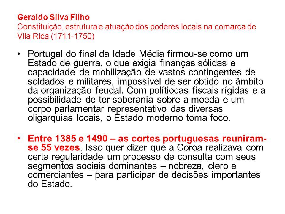 Geraldo Silva Filho Constituição, estrutura e atuação dos poderes locais na comarca de Vila Rica (1711-1750)