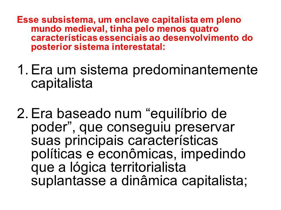 Era um sistema predominantemente capitalista