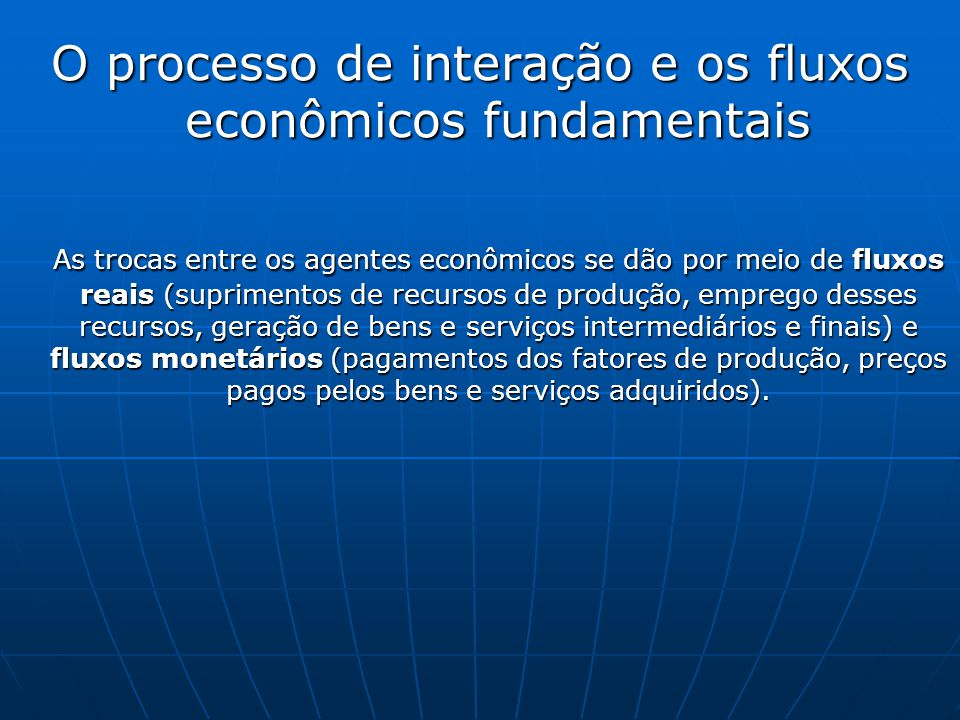 O processo de interação e os fluxos econômicos fundamentais