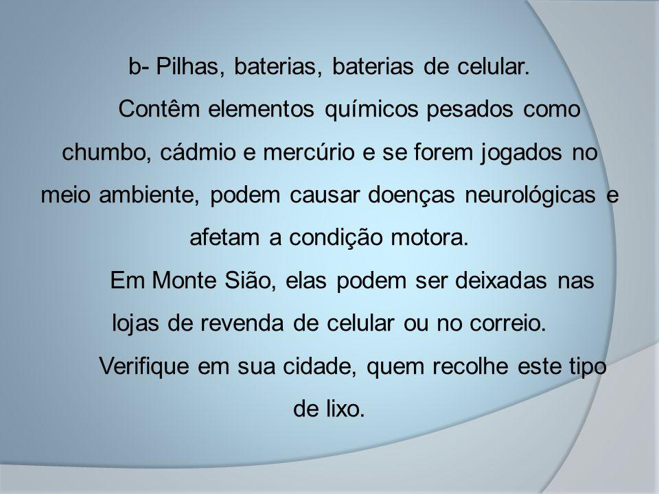 b- Pilhas, baterias, baterias de celular