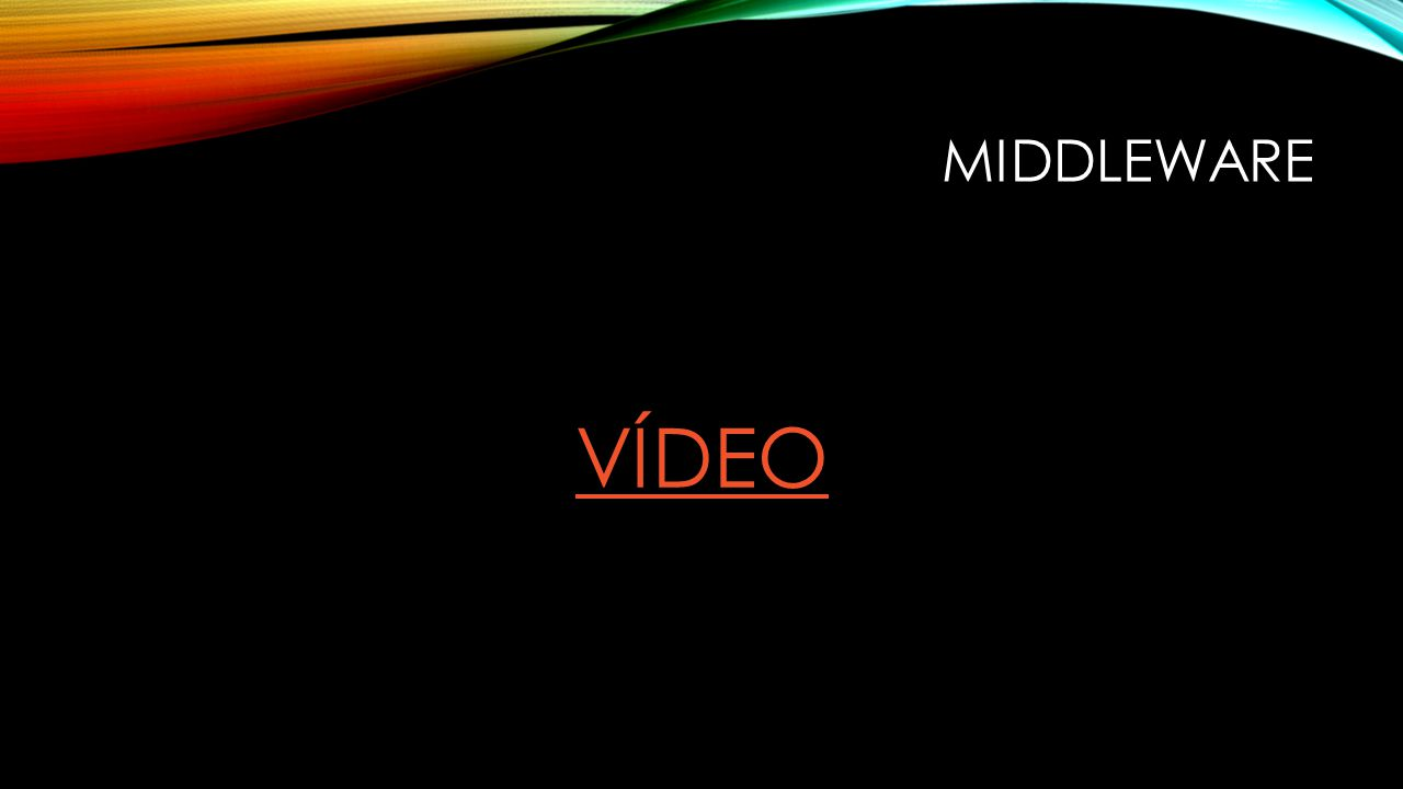 MIDDLEWARE VÍDEO