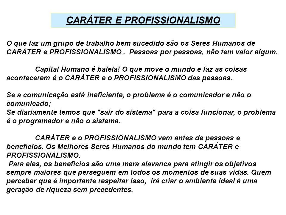 CARÁTER E PROFISSIONALISMO