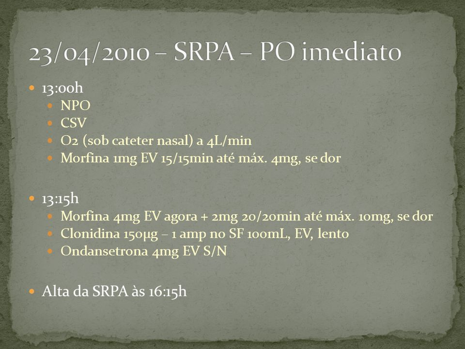 23/04/2010 – SRPA – PO imediato 13:00h 13:15h Alta da SRPA às 16:15h