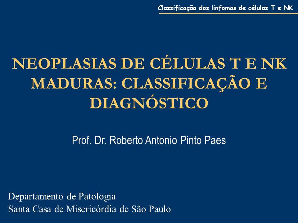 NEOPLASIAS DE CÉLULAS T E NK MADURAS: CLASSIFICAÇÃO E DIAGNÓSTICO