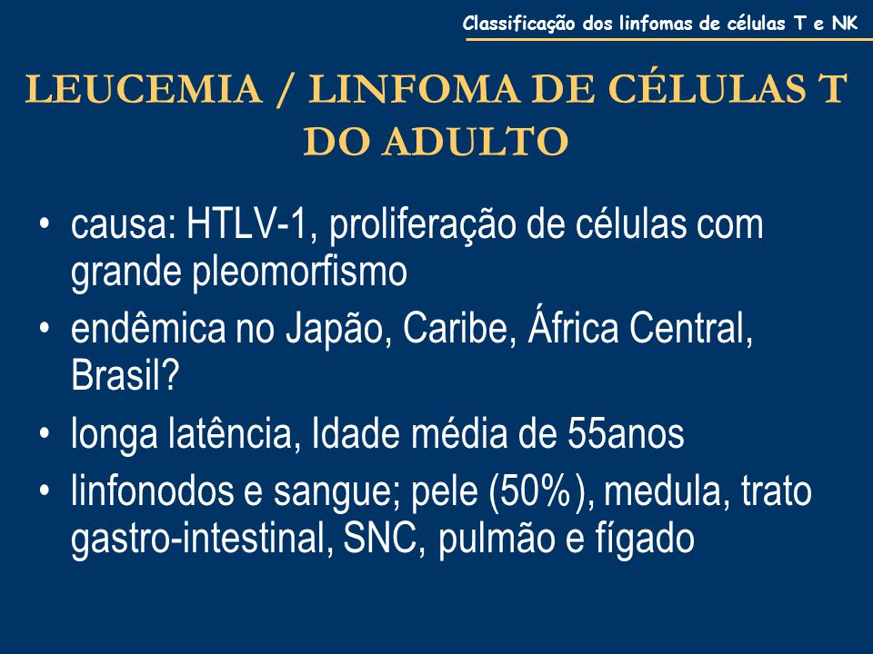 LEUCEMIA / LINFOMA DE CÉLULAS T DO ADULTO