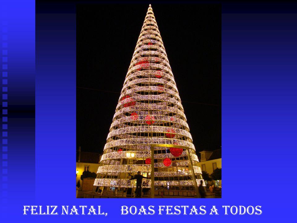 FELIZ NATAL, BOAS FESTAS A TODOS