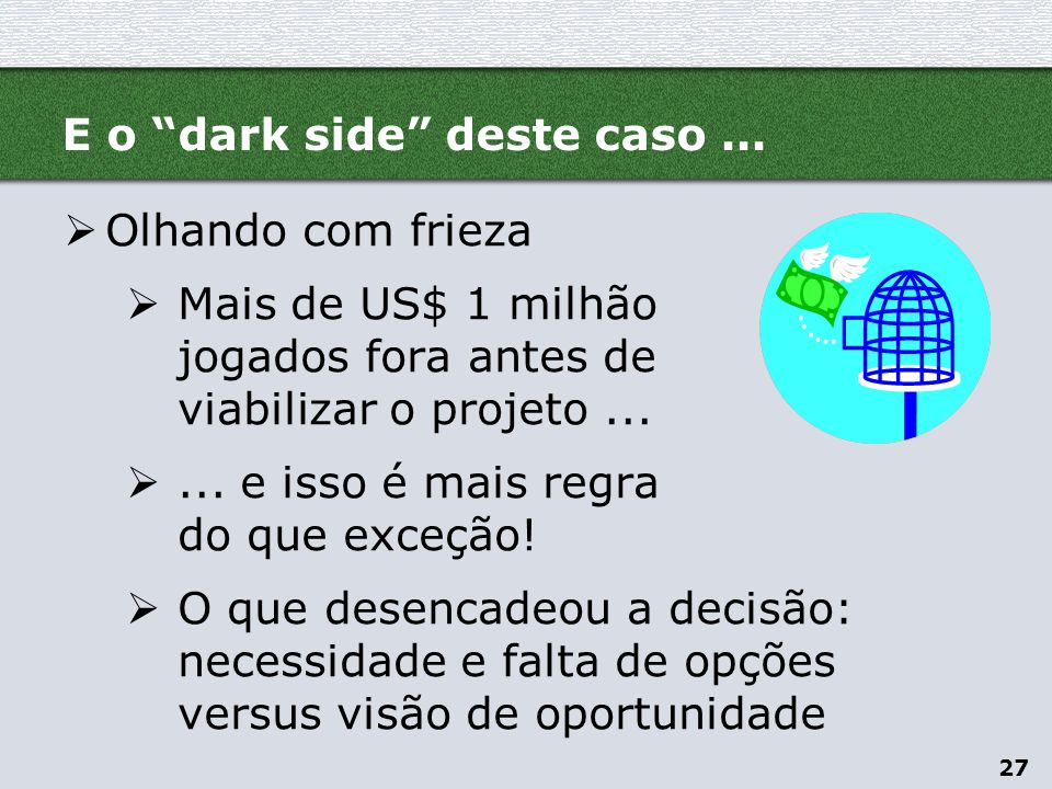 E o dark side deste caso ...