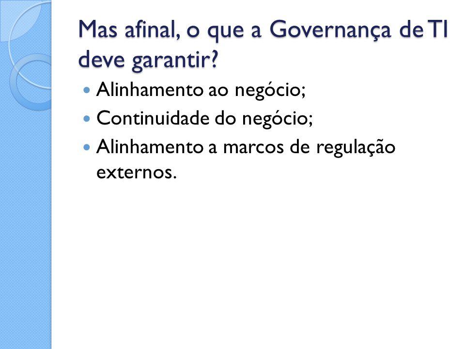 Mas afinal, o que a Governança de TI deve garantir