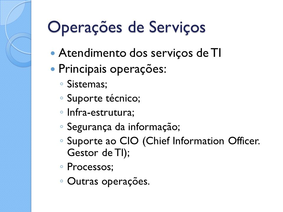Operações de Serviços Atendimento dos serviços de TI
