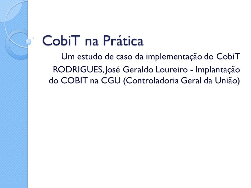 CobiT na Prática Um estudo de caso da implementação do CobiT