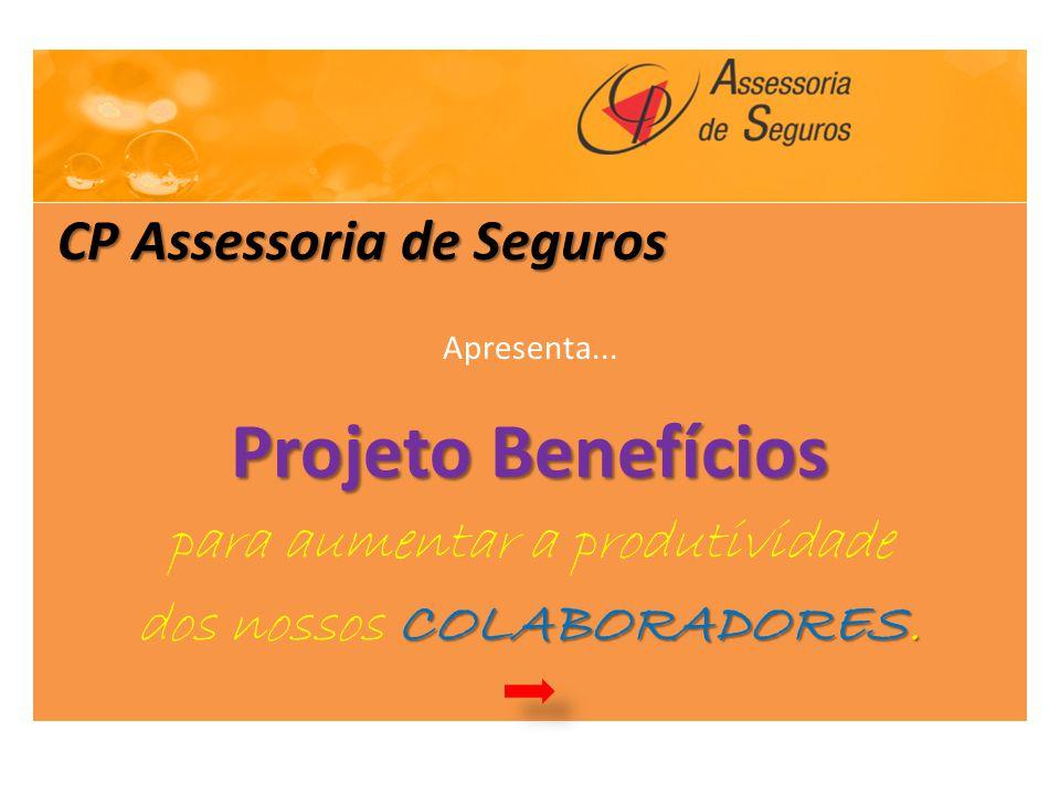 Projeto Benefícios CP Assessoria de Seguros