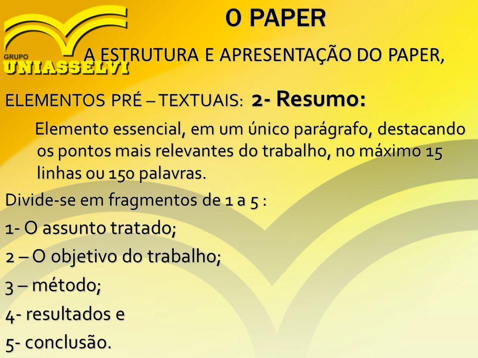O PAPER A ESTRUTURA E APRESENTAÇÃO DO PAPER, 1- O assunto tratado;