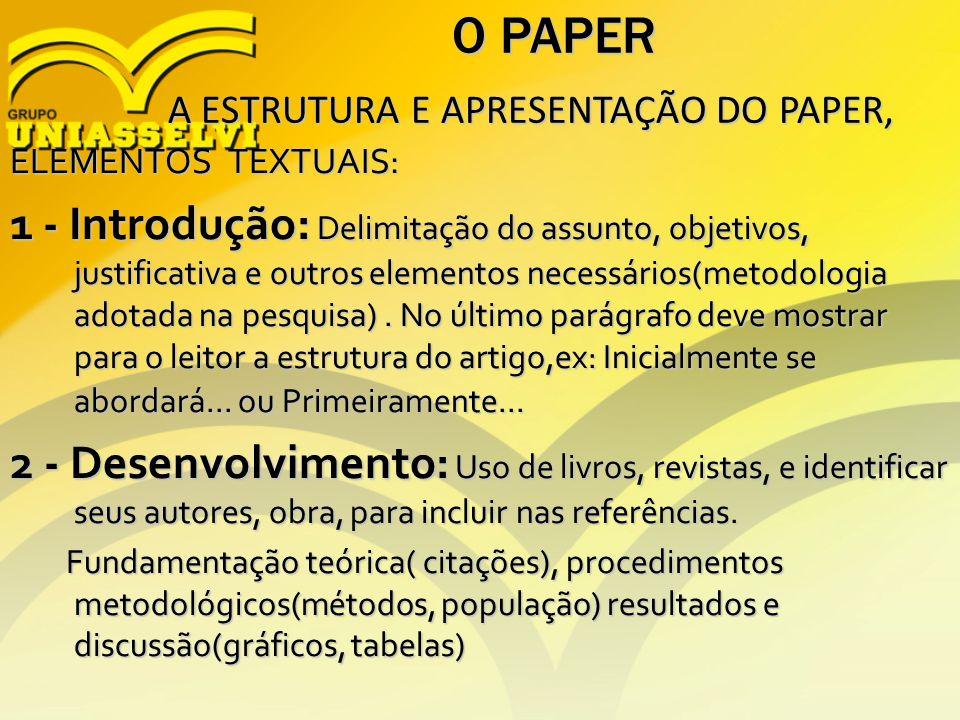 O PAPER A ESTRUTURA E APRESENTAÇÃO DO PAPER, ELEMENTOS TEXTUAIS: