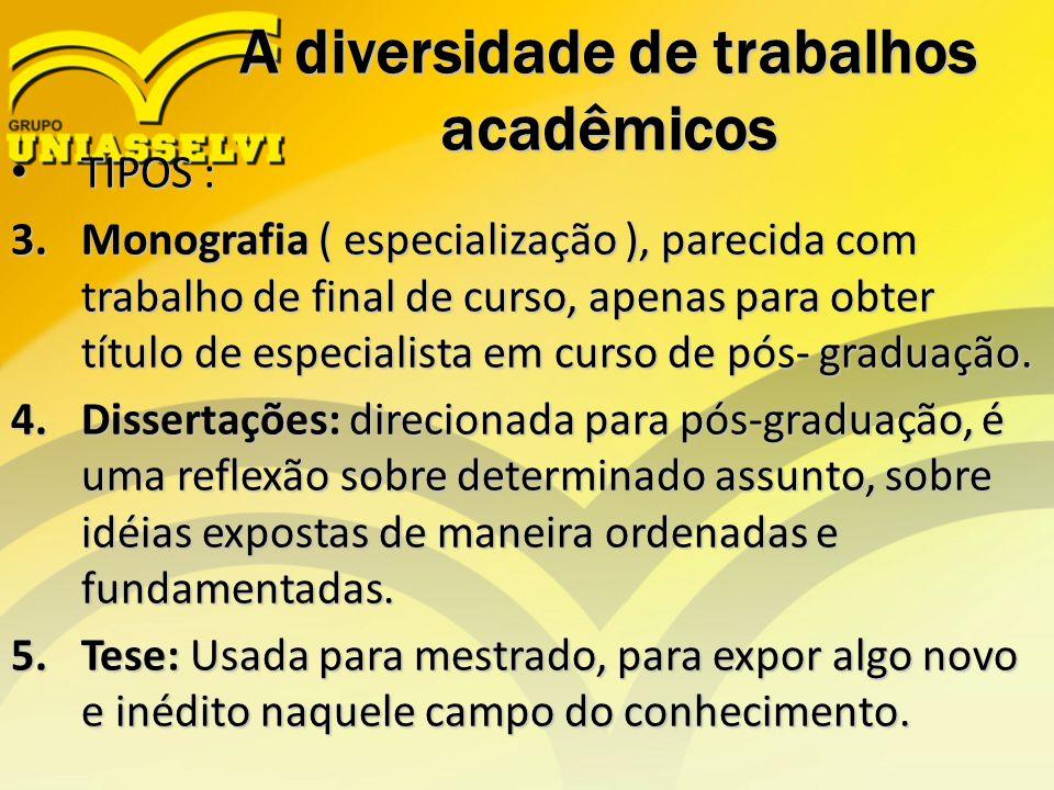 A diversidade de trabalhos acadêmicos