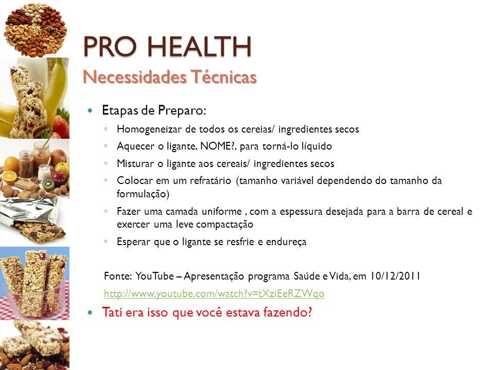 PRO HEALTH Necessidades Técnicas Etapas de Preparo:
