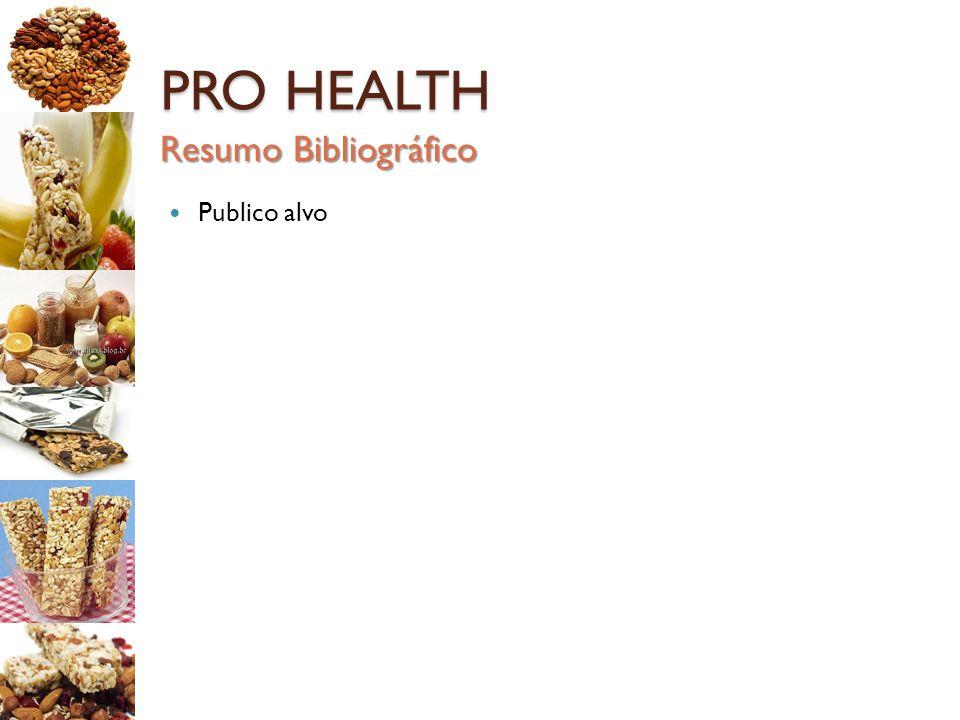 PRO HEALTH Resumo Bibliográfico Publico alvo