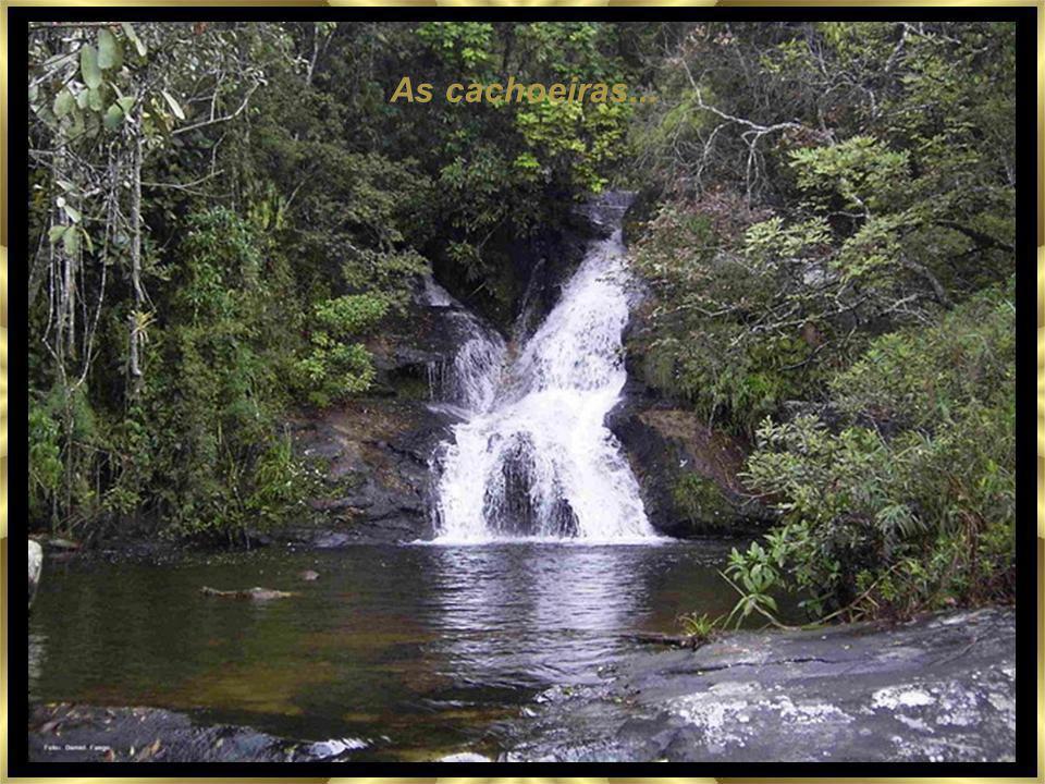 As cachoeiras...