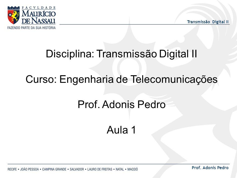 Disciplina: Transmissão Digital II