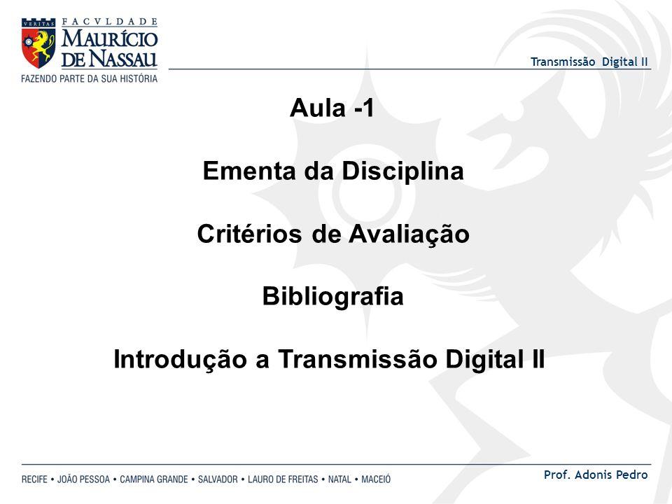 Critérios de Avaliação Introdução a Transmissão Digital II
