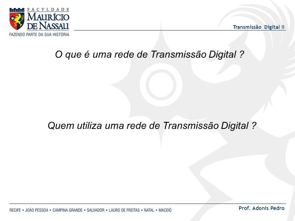 O que é uma rede de Transmissão Digital