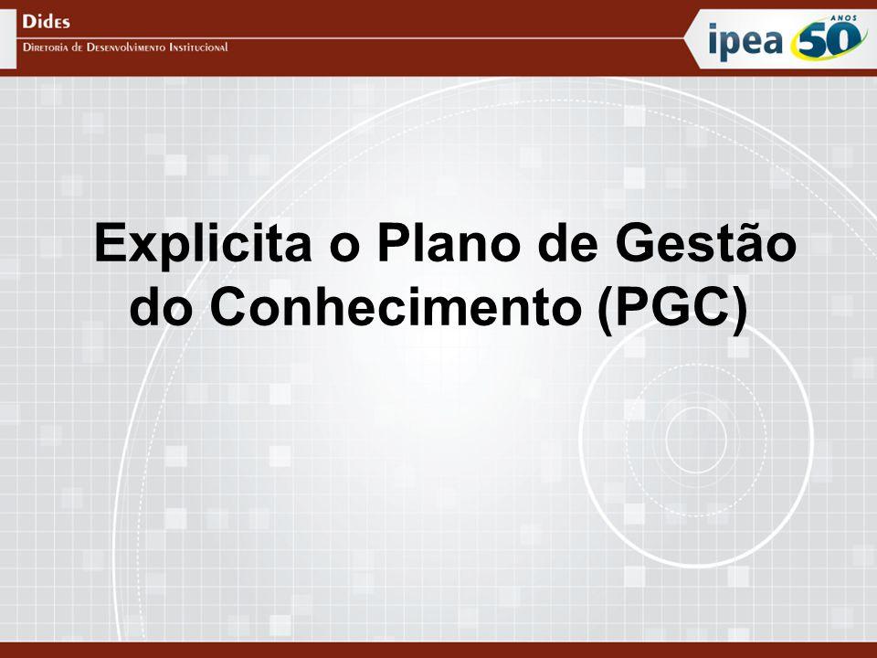 Explicita o Plano de Gestão do Conhecimento (PGC)